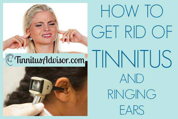 how to get rid of tinnitus and ringing ears
